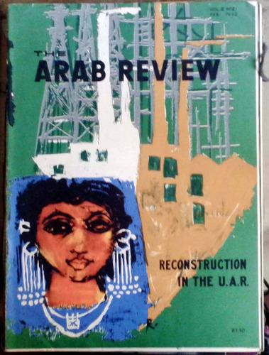 the arab review  - cairo - vol.ii n°21 feb  1962 59p muy bue
