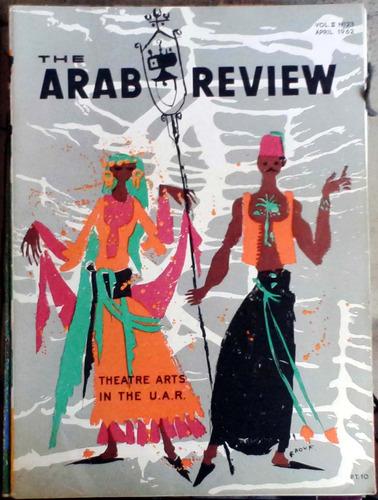 the arab review  - cairo - vol.ii n°23 apr 1962 64p muy buen