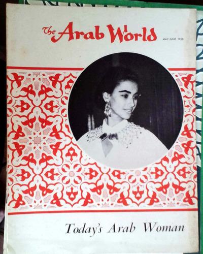 the arab world today's arab woman may-jun 1958 16p buen esta