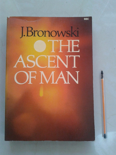 the ascent of man jacob bronowski - caba/vte.lopez/lanus