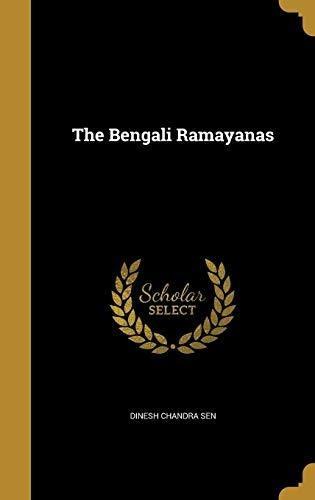 the bengali ramayanas : dinesh chandra sen