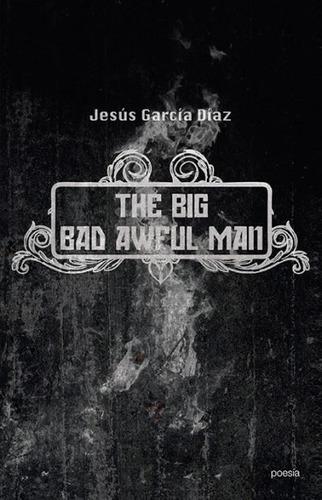 the big bad awful man(libro poesía)