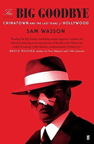 the big goodbye : sam wasson