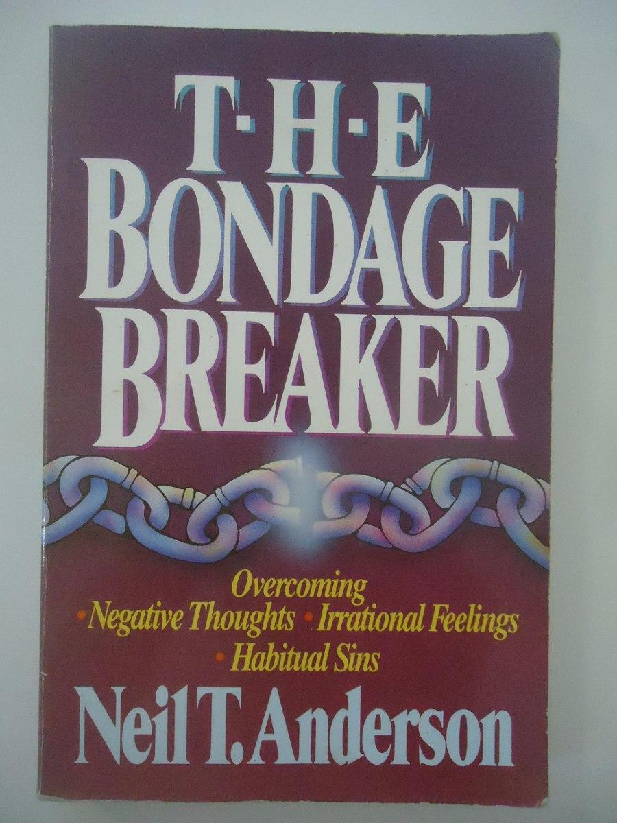Bondage breaker feelings habitual irrational negative overcoming sin thought