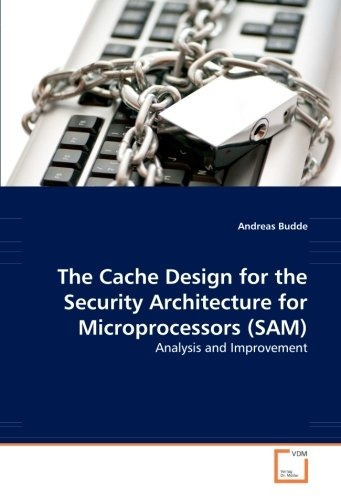 the cache design for the security architecture for micropro