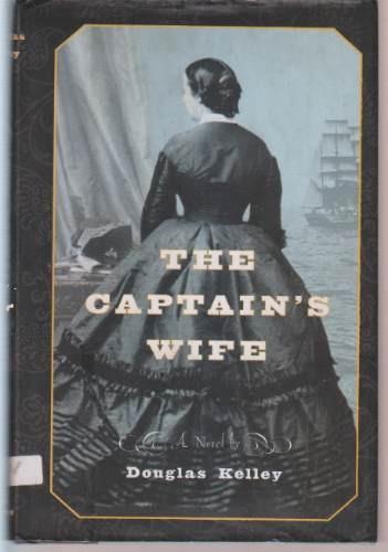 the captain's wife. douglas kelley