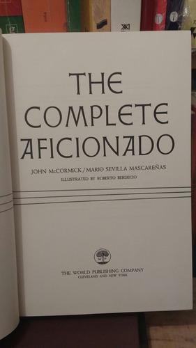 the complete aficionado john mccormick sevilla mascareñas