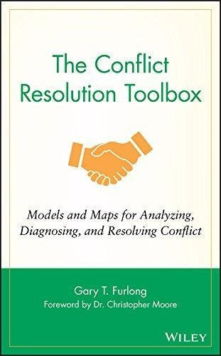 the conflict resolution toolbox : gary t. furlong