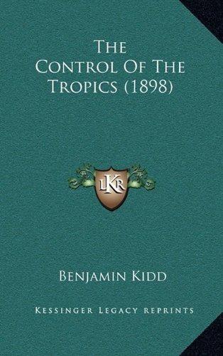 the control of the tropics (1898) : benjamin kidd