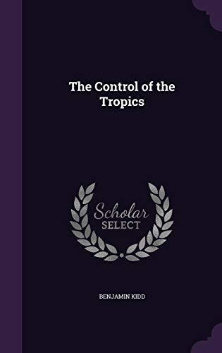 the control of the tropics : benjamin kidd