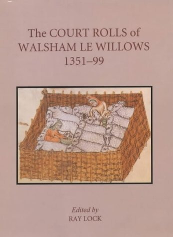 the court rolls of walsham le willows, 1351-1399 : ray lock