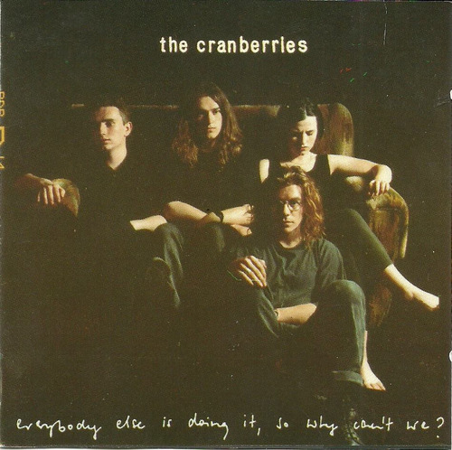 the cranberries everybody else is doing it, so why can't wet