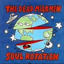 the dead milkmen - soul rotation