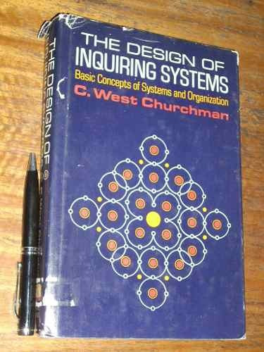 the design of inquiring systems - c west churchman