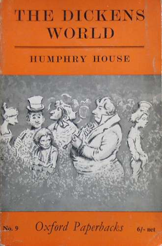 the dickens world - humphry house - c. dickens - en ingles