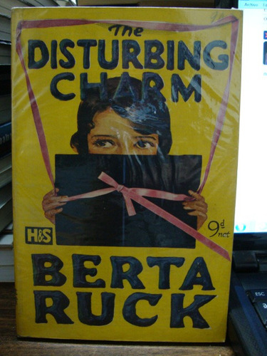 the disturbing charm. berta ruck