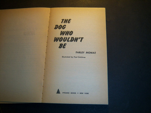 the dog who wouldn't be. farley mowat
