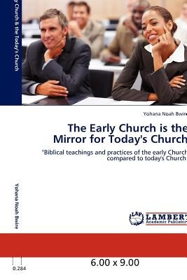 the early church is the mirror for today's chur envío gratis