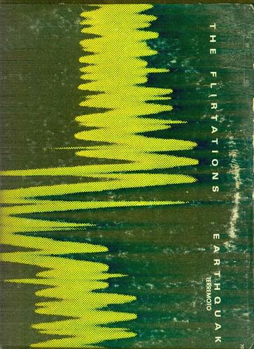 the flirtations-terremoto