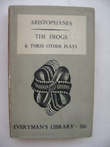 the frogs & three other plays / aristophanes / impecable