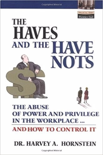 the haves and the have nots - dr. harvey a. hornstein