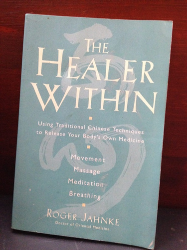 the healer within - roger jahnke - harper collins - 1999