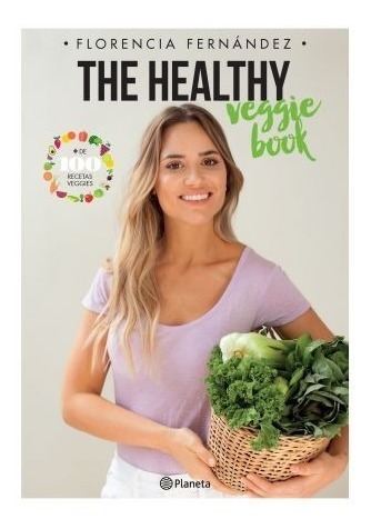 the healthy book + the healthy veggie - florencia fernández