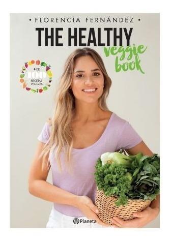 the healthy veggie book - florencia fernández