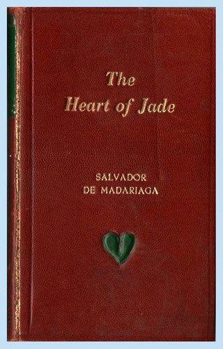 the heart of jade  -  salvador de madariaga.