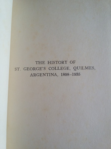 the history of st. george's college quilmes, argentina 1898