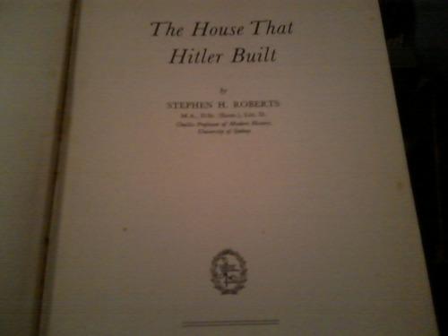 the house that hitler built, de stephen h. roberts