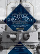 the imperial german navy of world war i, vol. 1 warships: a