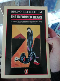 7f0de6324d4a The Informed Heart Bruno Bettelheim Pinguin En Ingles Joya