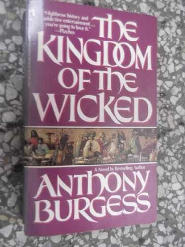 the kingdom of the wicked anthony burgess en ingles original