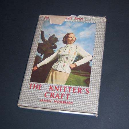 the knitter's craft. james norbury. 1950