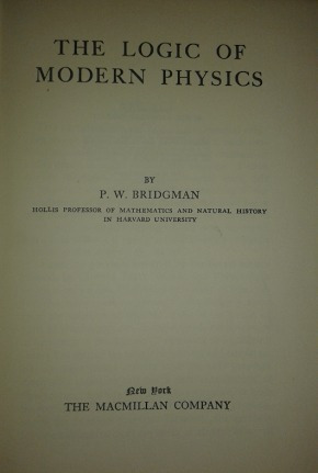 the logic of modern psysics / p. w. bridgman