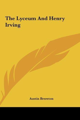 the lyceum and henry irving : austin brereton
