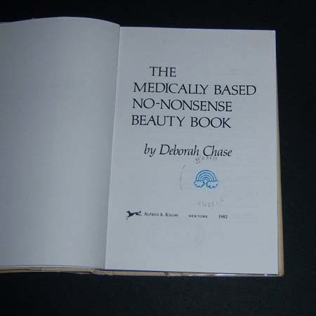 the medically based no nonsense beauty book. deborah chase