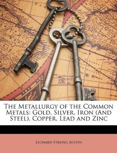 the metallurgy of the common metals : leonard strong austin