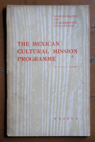 the mexican cultural mission programme / lloyd hughes