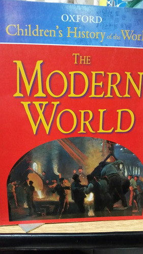the modern world oxford children's history of the world