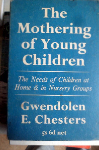 the mothering of young childres gwendolen e. chesters