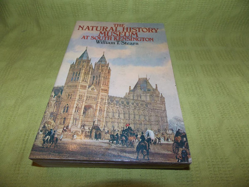 the natural history museum at south kensington - t. stearn