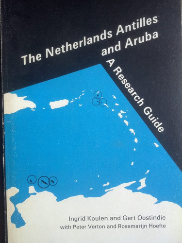 the netherlands antilles and aruba. a research guide koulen