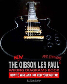 The New Gibson Les Paul And EpiPhone Wiring Diagrams Book Ho Gibson Les Paul Studio Wiring Diagram on gibson blueshawk wiring diagram, gibson 335 wiring diagram, gibson firebird vii wiring diagram, gibson les paul custom wiring diagram, gibson bfg wiring diagram, gibson es-175 wiring diagram, gibson thunderbird wiring diagram, gibson melody maker wiring diagram, gibson flying v wiring diagram, gibson nighthawk wiring diagram, gibson sg wiring diagram, epiphone les paul wiring diagram, gibson l6s wiring diagram, gibson explorer wiring diagram, gibson marauder wiring diagram, gibson les paul studio body, gibson les paul pickup wiring, les paul standard wiring diagram,