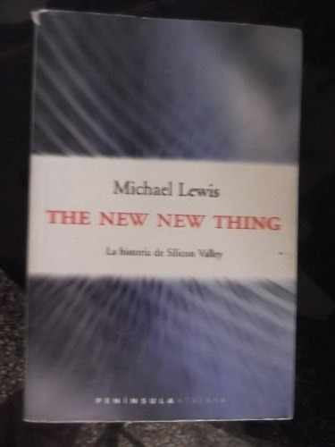 the new new thing michale lewis historia sillicon valley