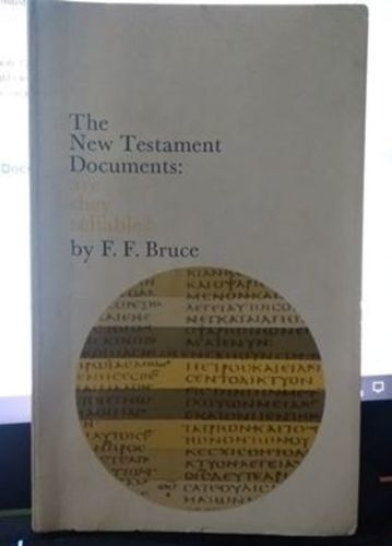 the new testament documents: are they reliable? f. f. bruce