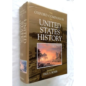 The Oxford Companion To United States History - P. S. Boyer