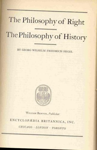 the philosophy of right/ the philosophy of history/ hegel
