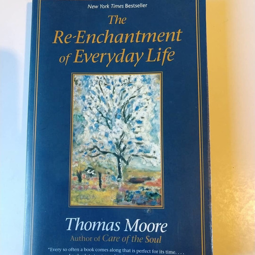 the re-enchantment of everyday life thomas moore